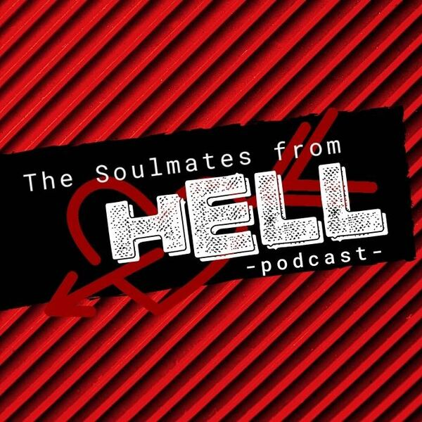The Soulmates From Hell Podcast Podcast Artwork Image
