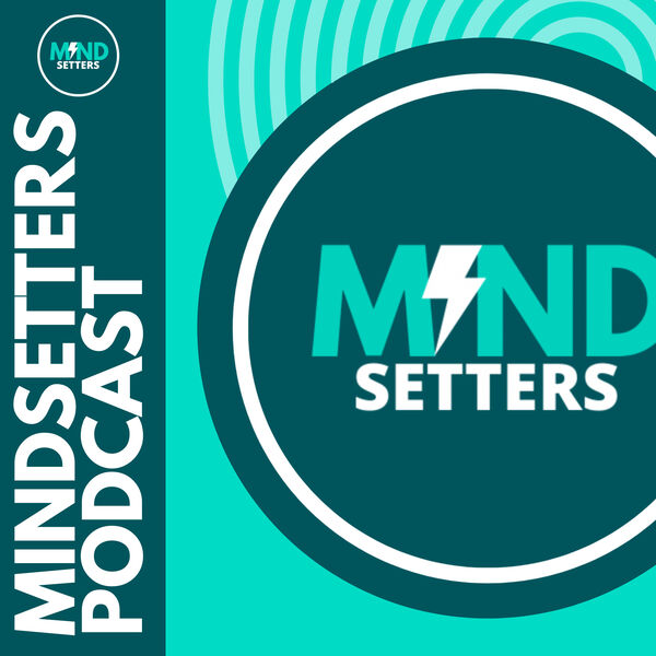 Mindsetters Podcast Podcast Artwork Image