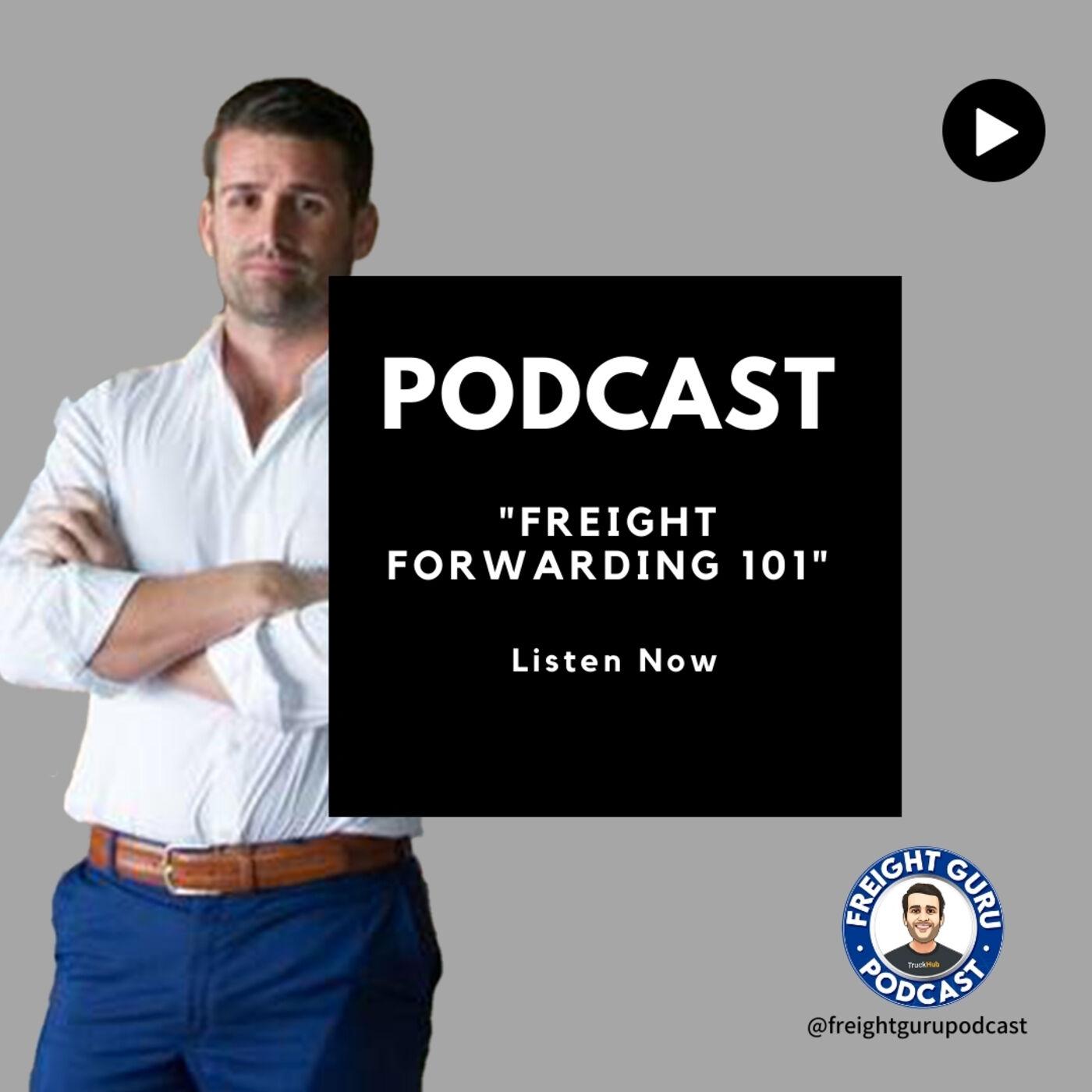 Freight Forwarding 101 - Freight Guru Podcast Ep. 14 PART 1