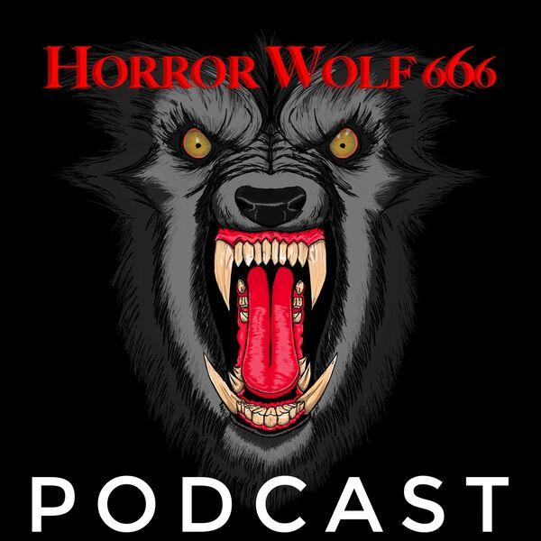 The Horrorwolf666 Podcast  Podcast Artwork Image