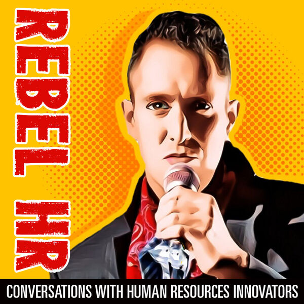 Rebel Human Resources Podcast Podcast Artwork Image