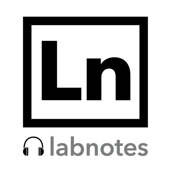 Lab Notes Podcast Artwork Image