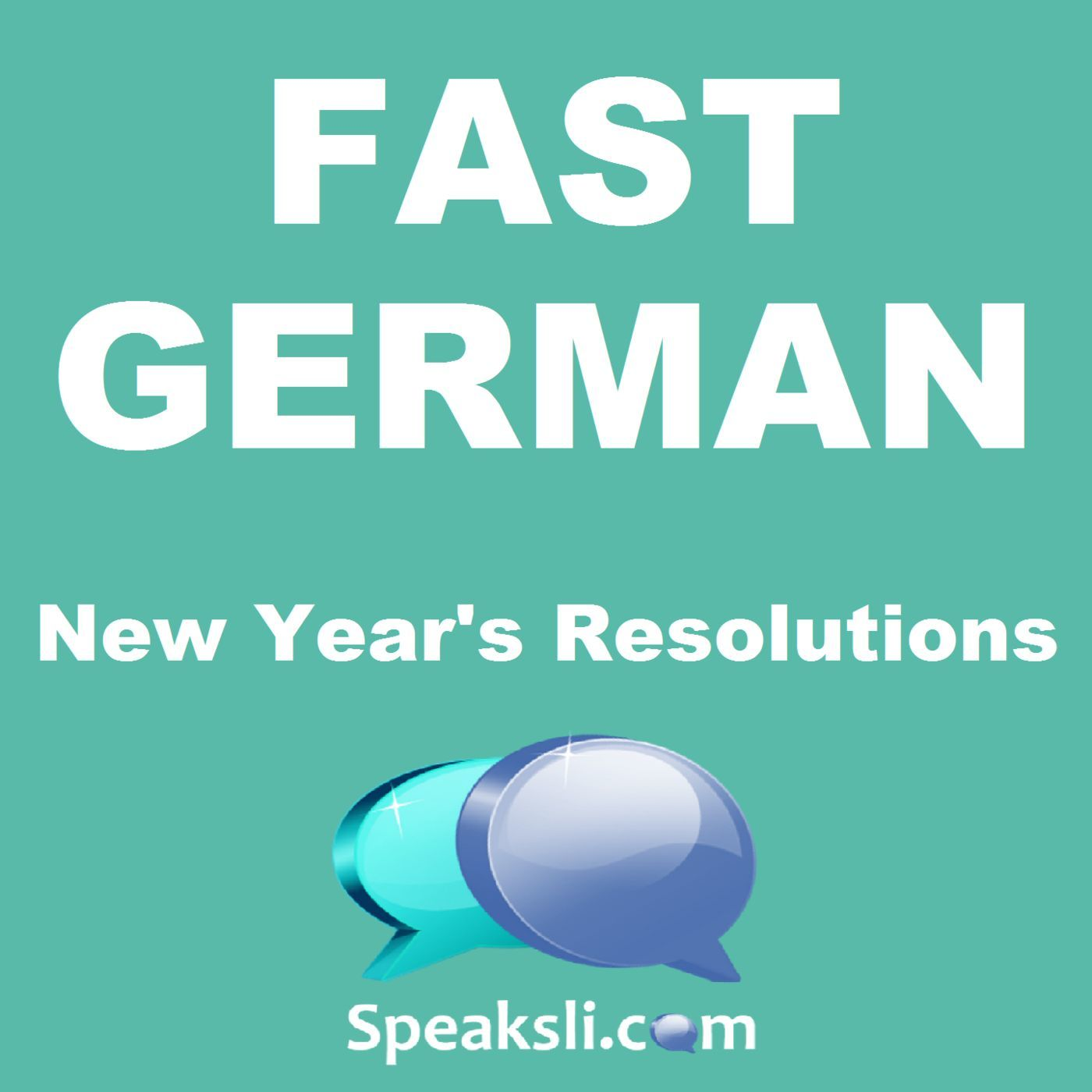 Ep. 35: New Year's Resolutions | Fast German | Speaksli