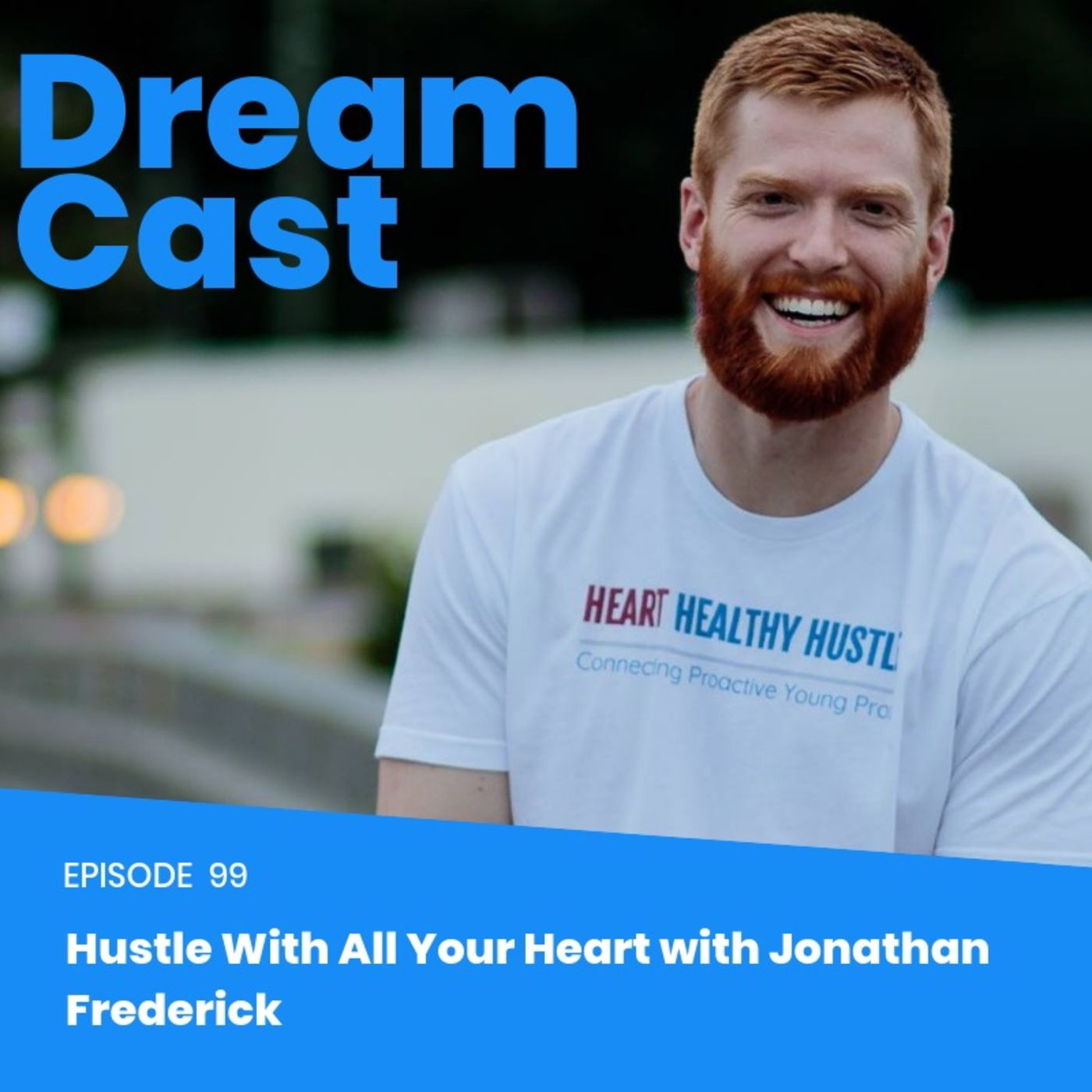 Episode 99 - Hustle with all your Heart with Jonathan Frederick