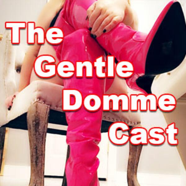 The Gentle Dommecast Podcast Artwork Image