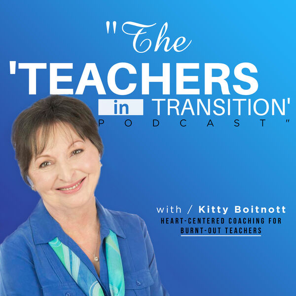 Teachers in Transition  Podcast Artwork Image