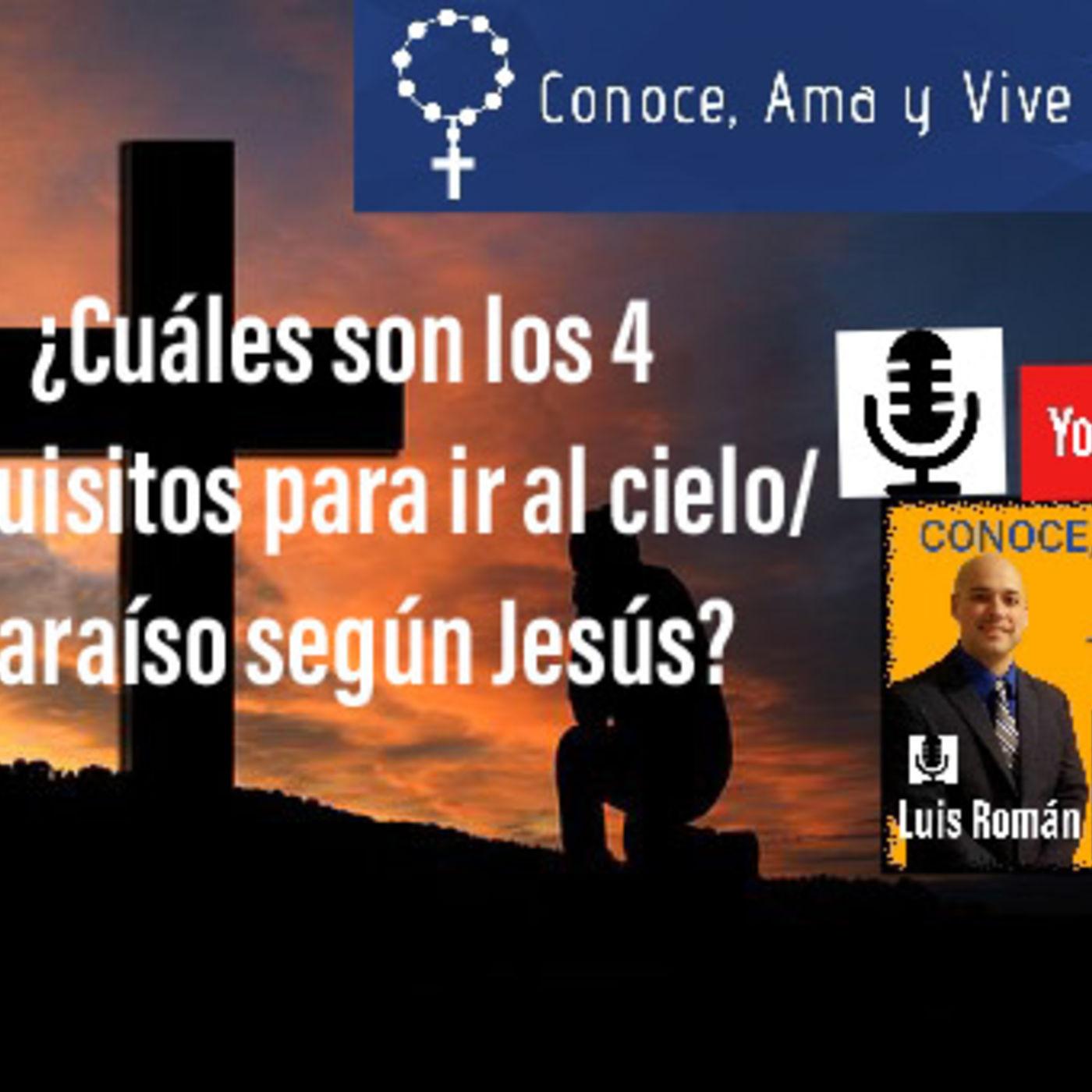 Episodio 34: ¿Cuáles son los 4 requisitos para ir al cielo (paraíso)?