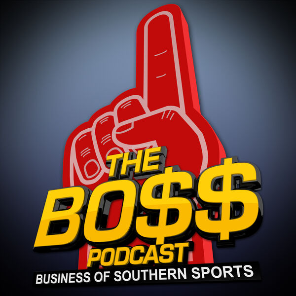 The BOSS Podcast (The Business Of Southern Sports) Podcast Artwork Image