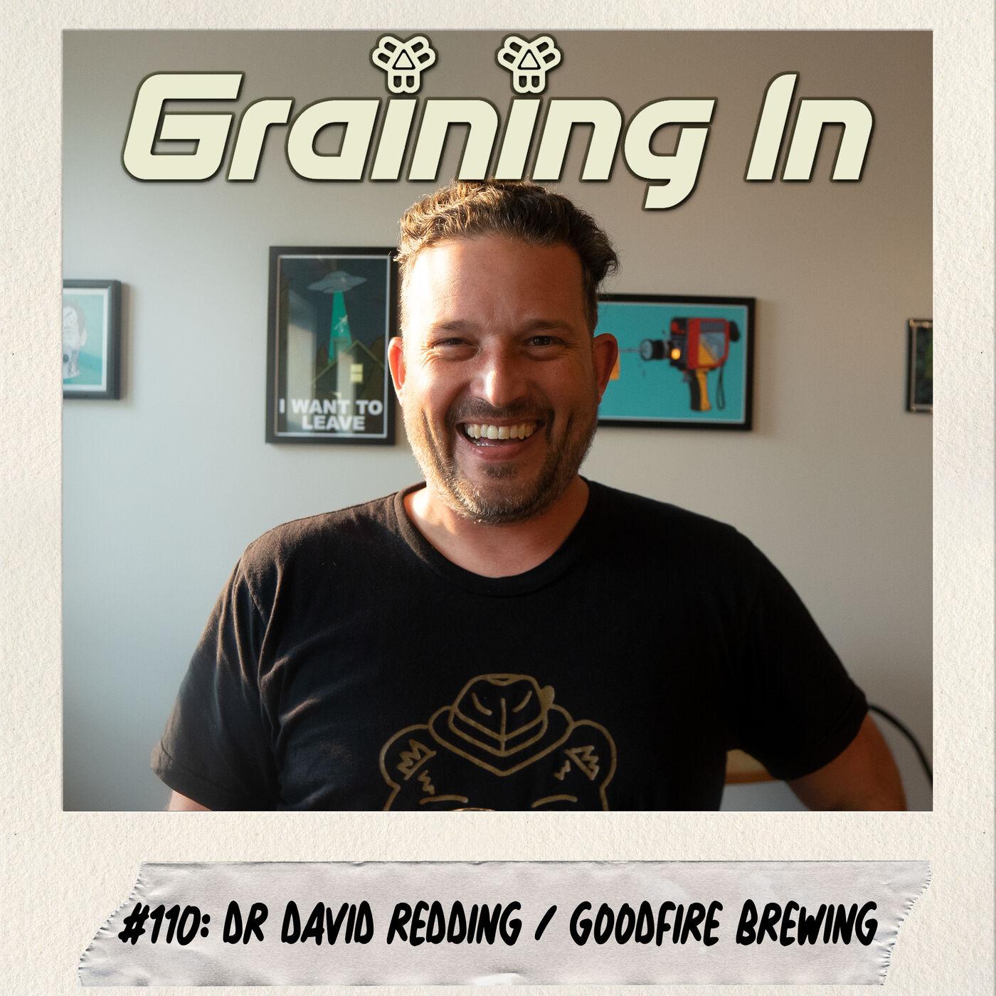 #110: Dr. David Redding   Goodfire Brewing