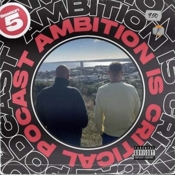 Ambition is Critical Podcast Artwork Image