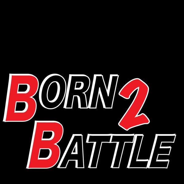 Born 2 Battle Podcast Artwork Image