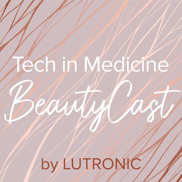 Tech in Medicine BeautyCast Podcast Artwork Image