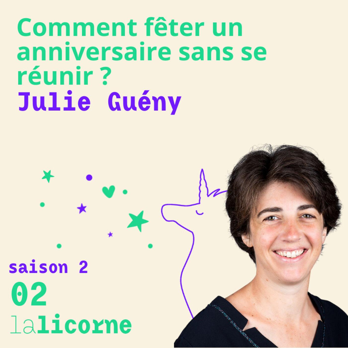 2.2 🎂 Julie Guény - Comment fêter un anniversaire sans se réunir ?