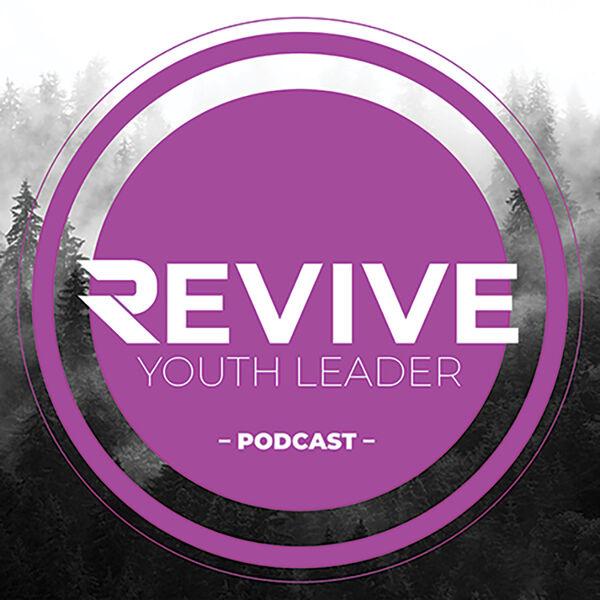 Revive Youth Leader Podcast Podcast Artwork Image