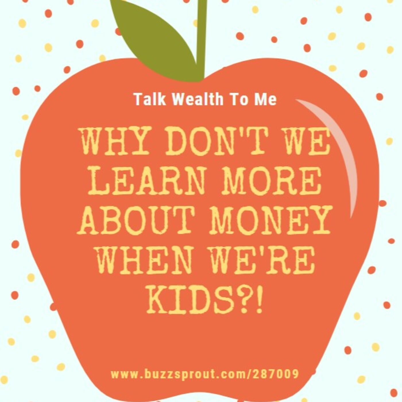 #068 Why Don't We Learn More About Money When We're Kids? With Andrea Ferrero
