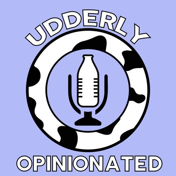 Udderly Opinionated Podcast Artwork Image