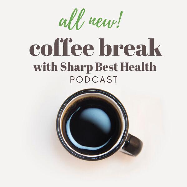 Coffee Break with Sharp Best Health Podcast Artwork Image