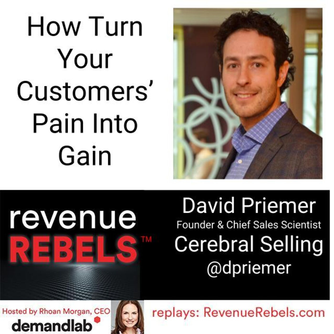How To Turn Your Customer's Pain Into Gain