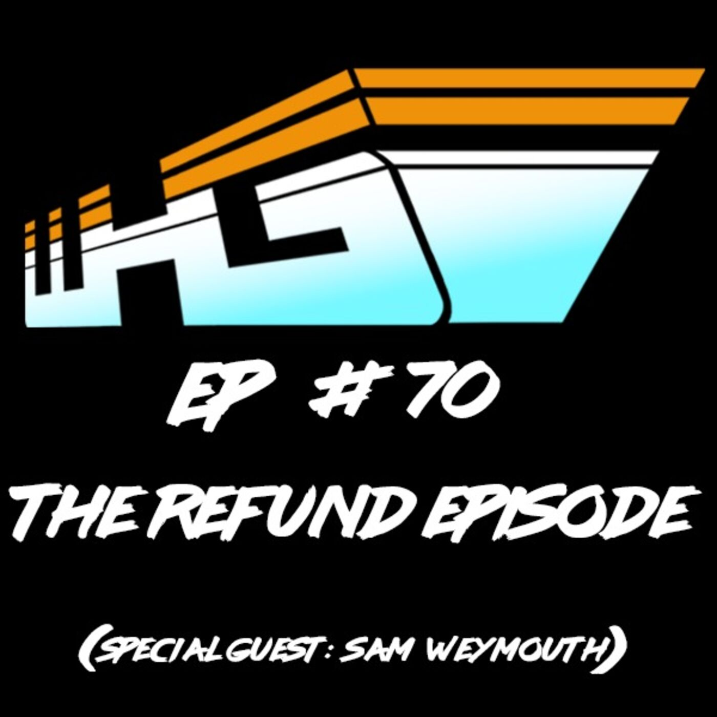 The Refund Episode (Special Guest: Sam Weymouth)
