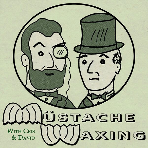 Müstache Waxing with Cris and David Podcast Artwork Image
