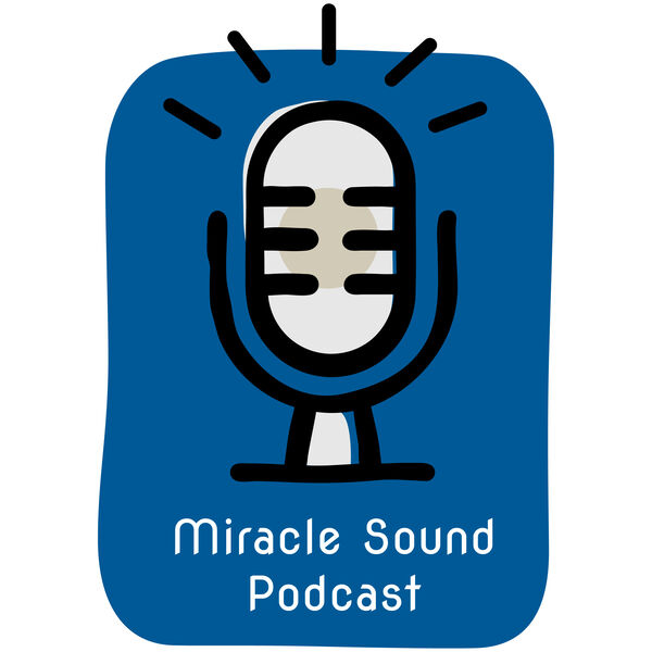 Miracle Sound Podcast Podcast Artwork Image