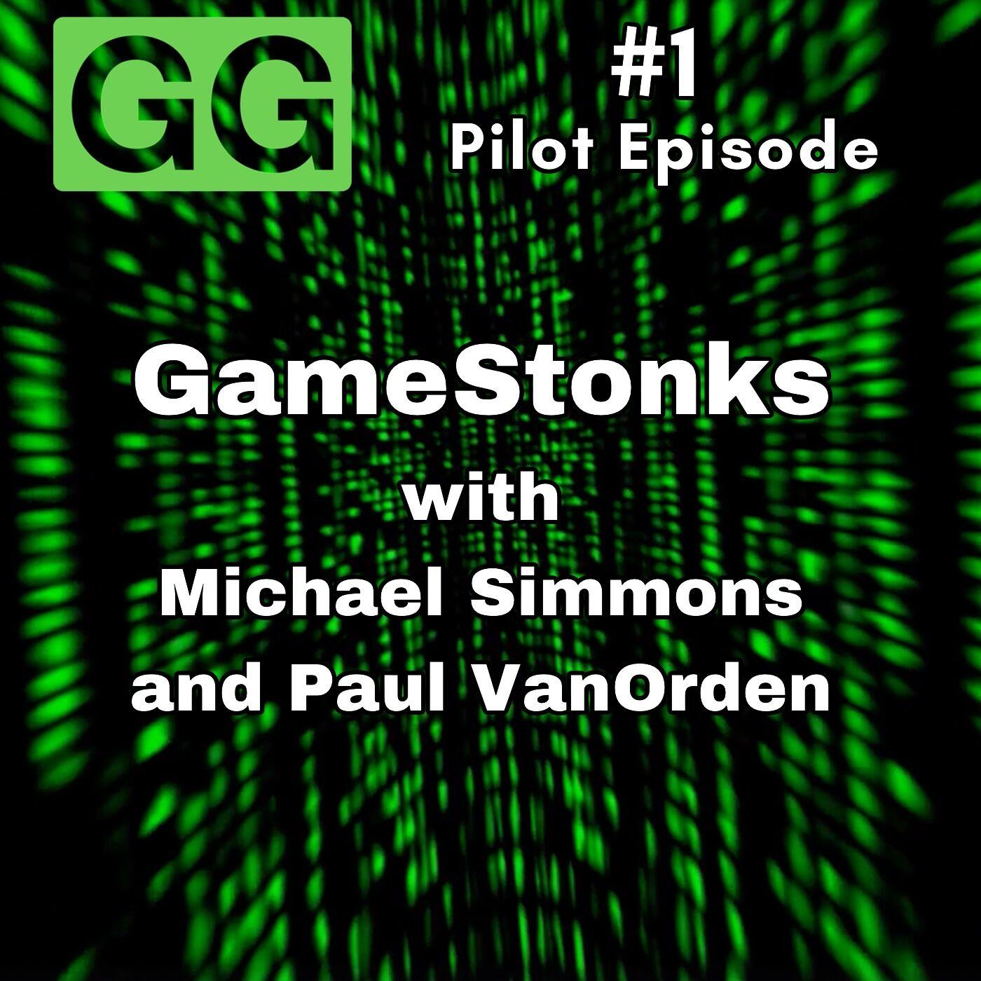 #1 - Pilot Episode: GameStonks