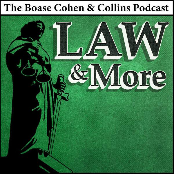 Law & More: The Boase Cohen & Collins Podcast Podcast Artwork Image