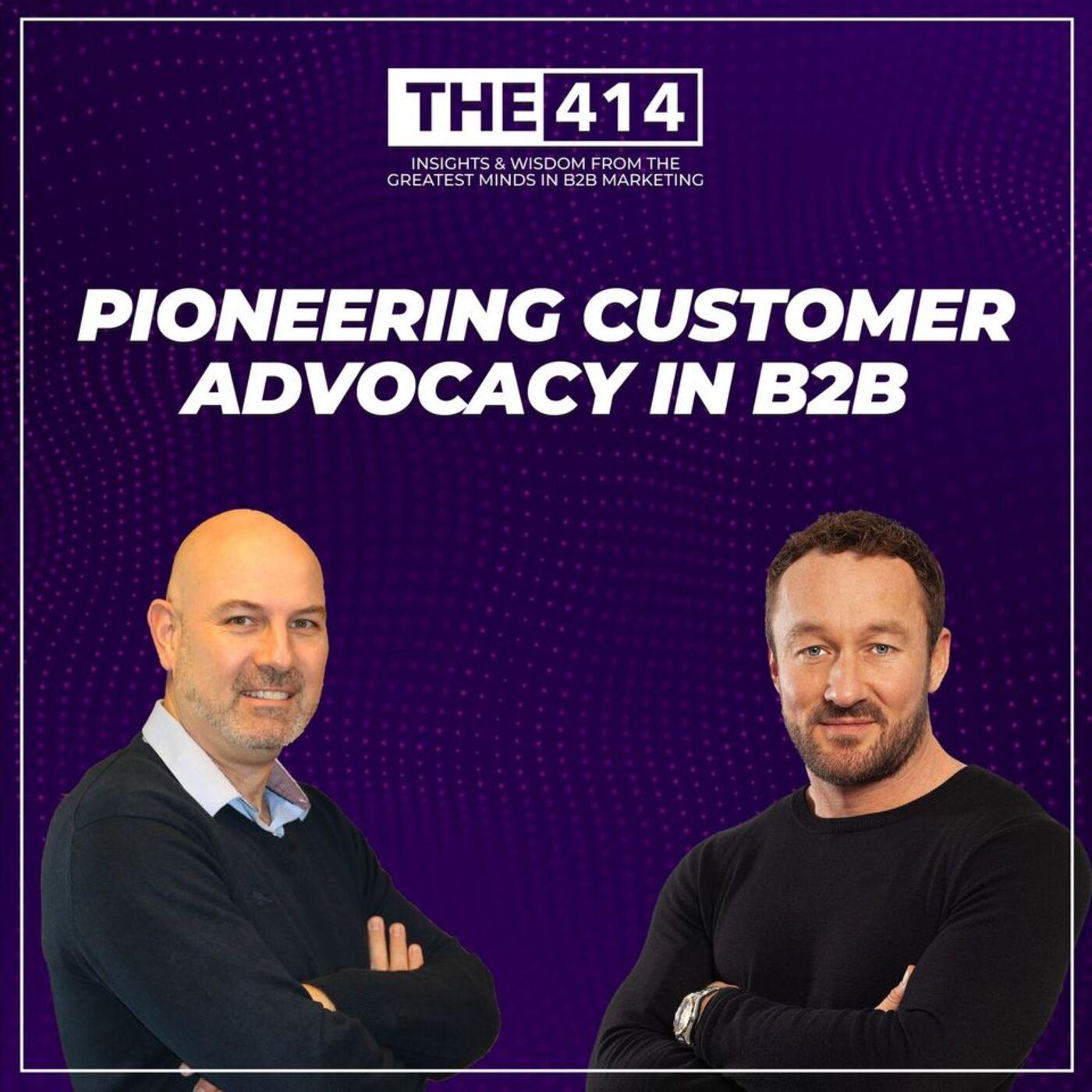 Pioneering Customer Advocacy in B2B