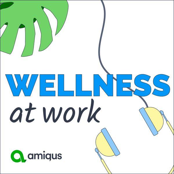Wellness at work Podcast Artwork Image