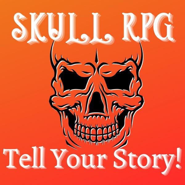 Skull RPG: Game Masters Tell Your Story Podcast Artwork Image