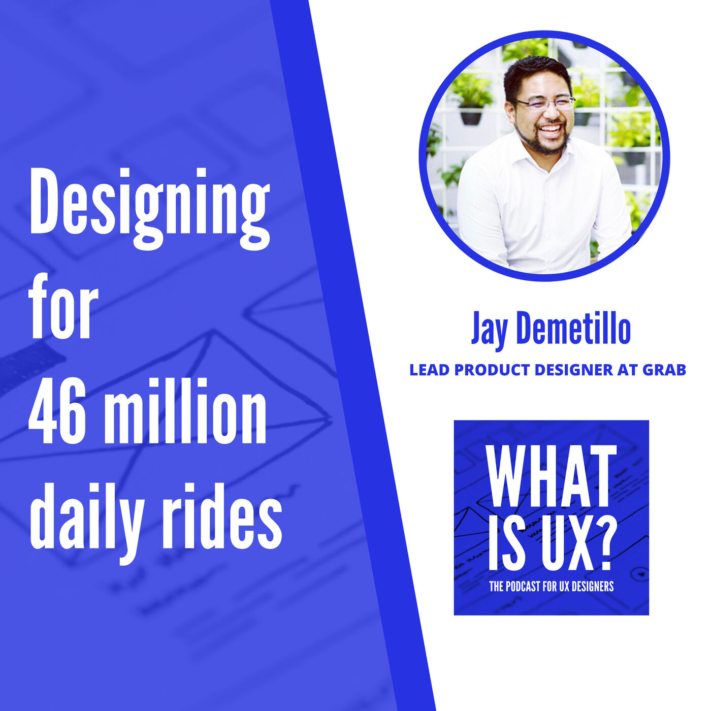 S1E6 Designing for 46 million daily rides with Jay Demetillo