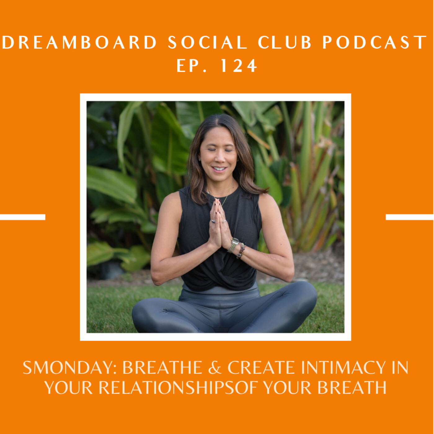 Smonday: Breathe & Create Intimacy in Your Relationships