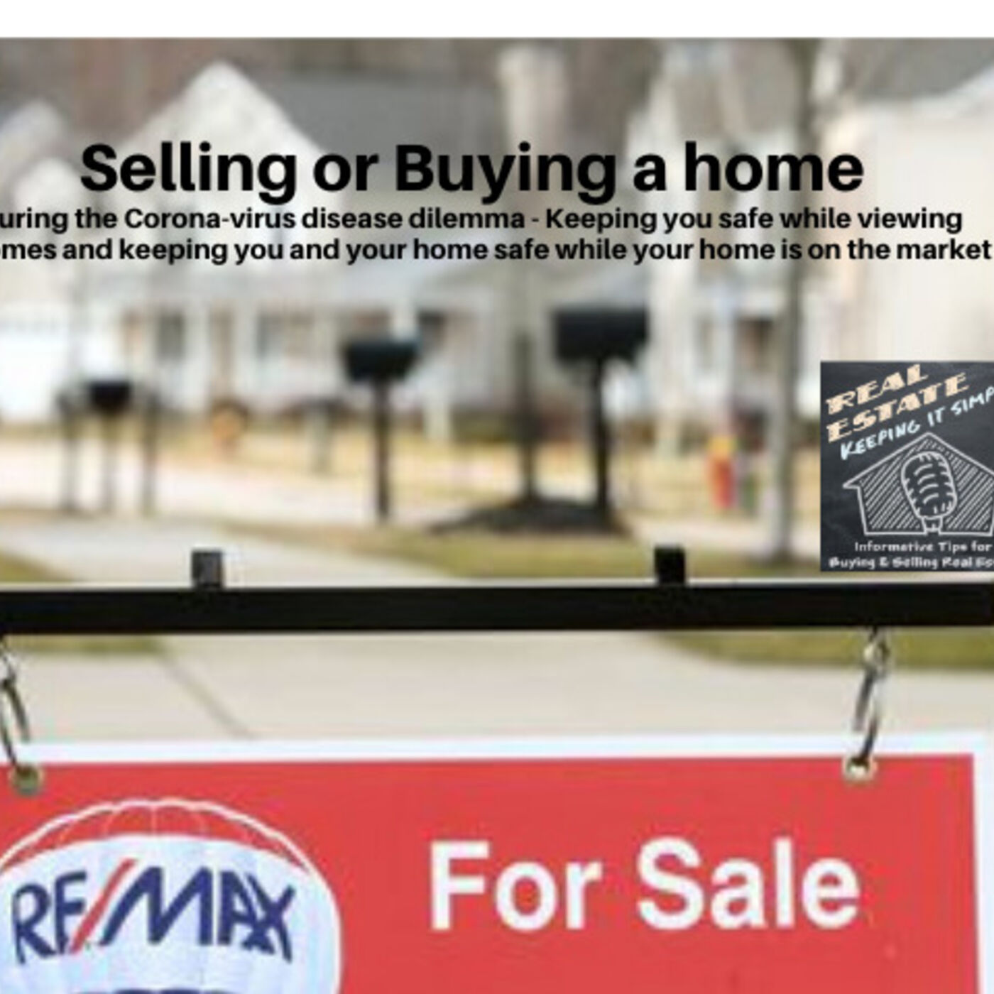 Thoughts on looking at homes and selling a home during the Coronavirus issue