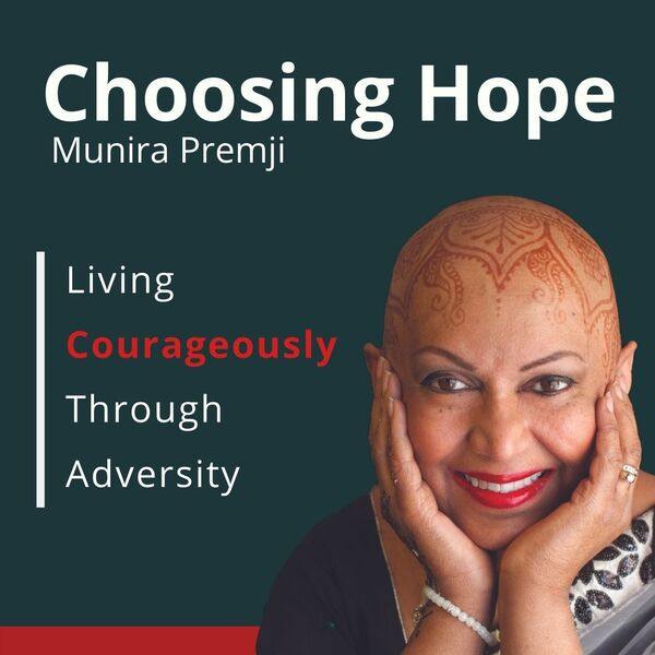 Choosing Hope: Living Courageously Through Adversity Podcast Artwork Image