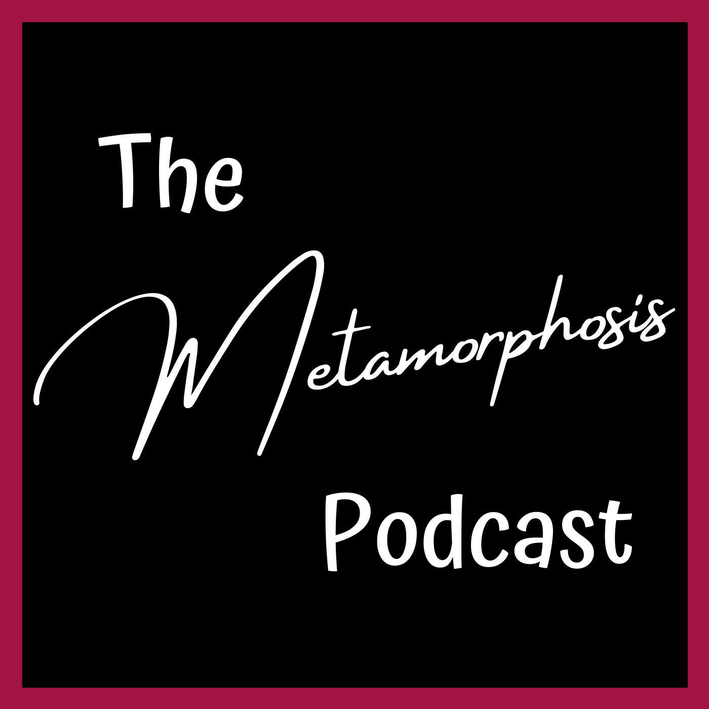 The Metamorphosis Podcast Trailer