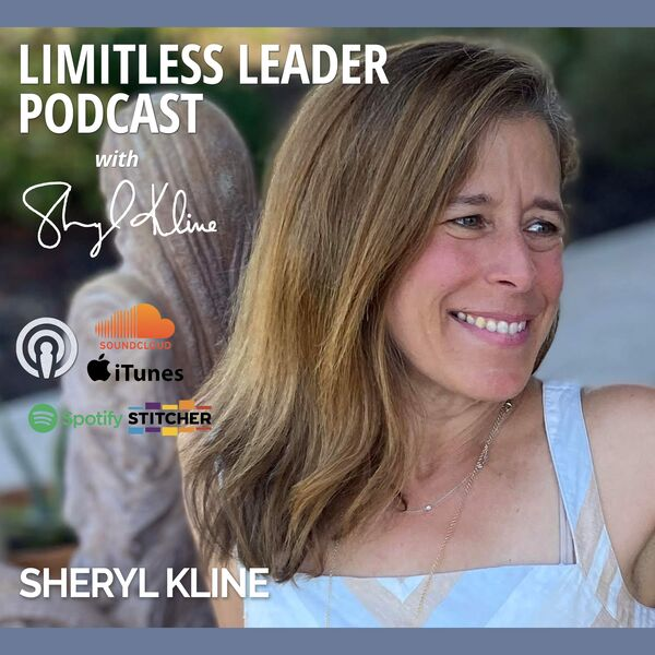 Limitless Leader Podcast with Sheryl Kline, M.A. CHPC Podcast Artwork Image