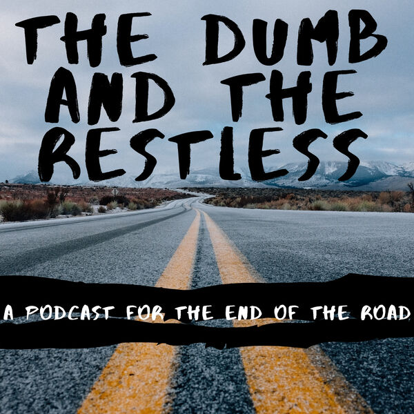 The Dumb and the Restless Podcast Artwork Image