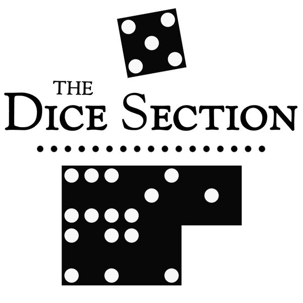 The Dice Section: Cutting Deep Into Board Games Podcast Artwork Image