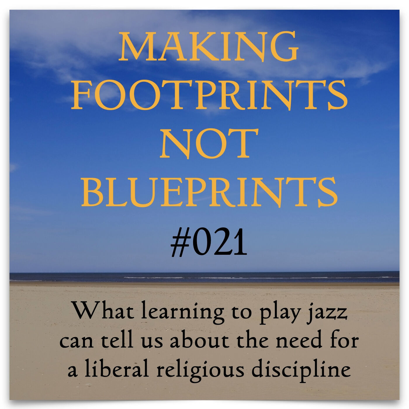 S01 #21 - What learning to play jazz can tell us about the need for a liberal religious discipline