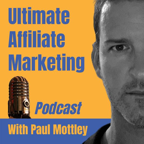 Ultimate Affiliate Marketing  Podcast Artwork Image
