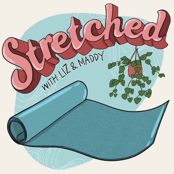 Stretched! Podcast Artwork Image