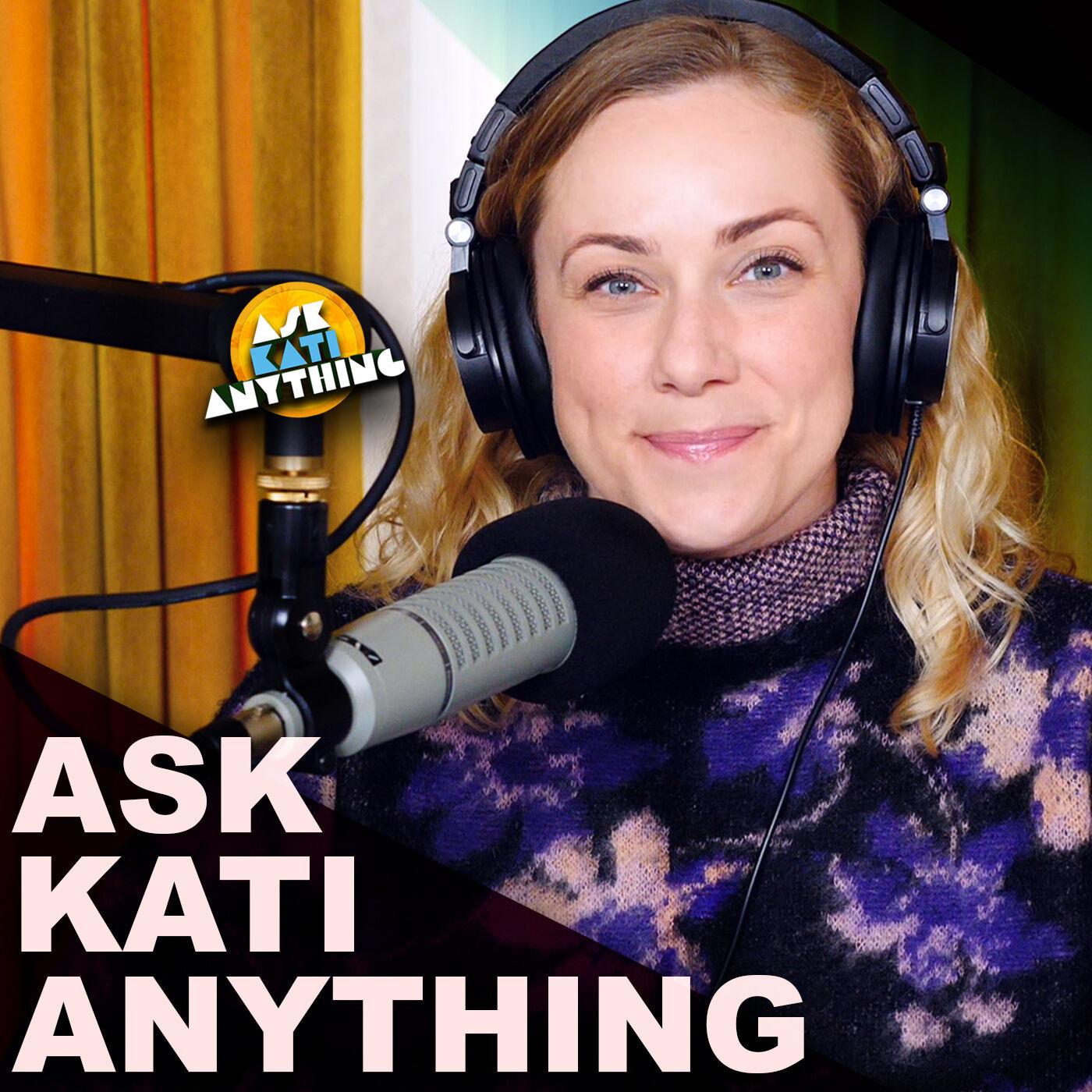 Ask Kati Anything