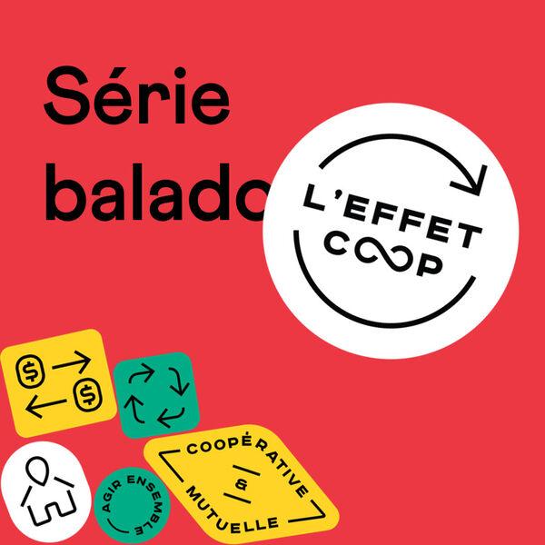 Série balado Effet COOP Podcast Artwork Image