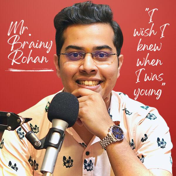 Mr Brainy Rohan Podcast Artwork Image