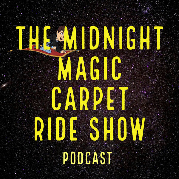The Midnight Magic Carpet Ride Show Podcast Artwork Image