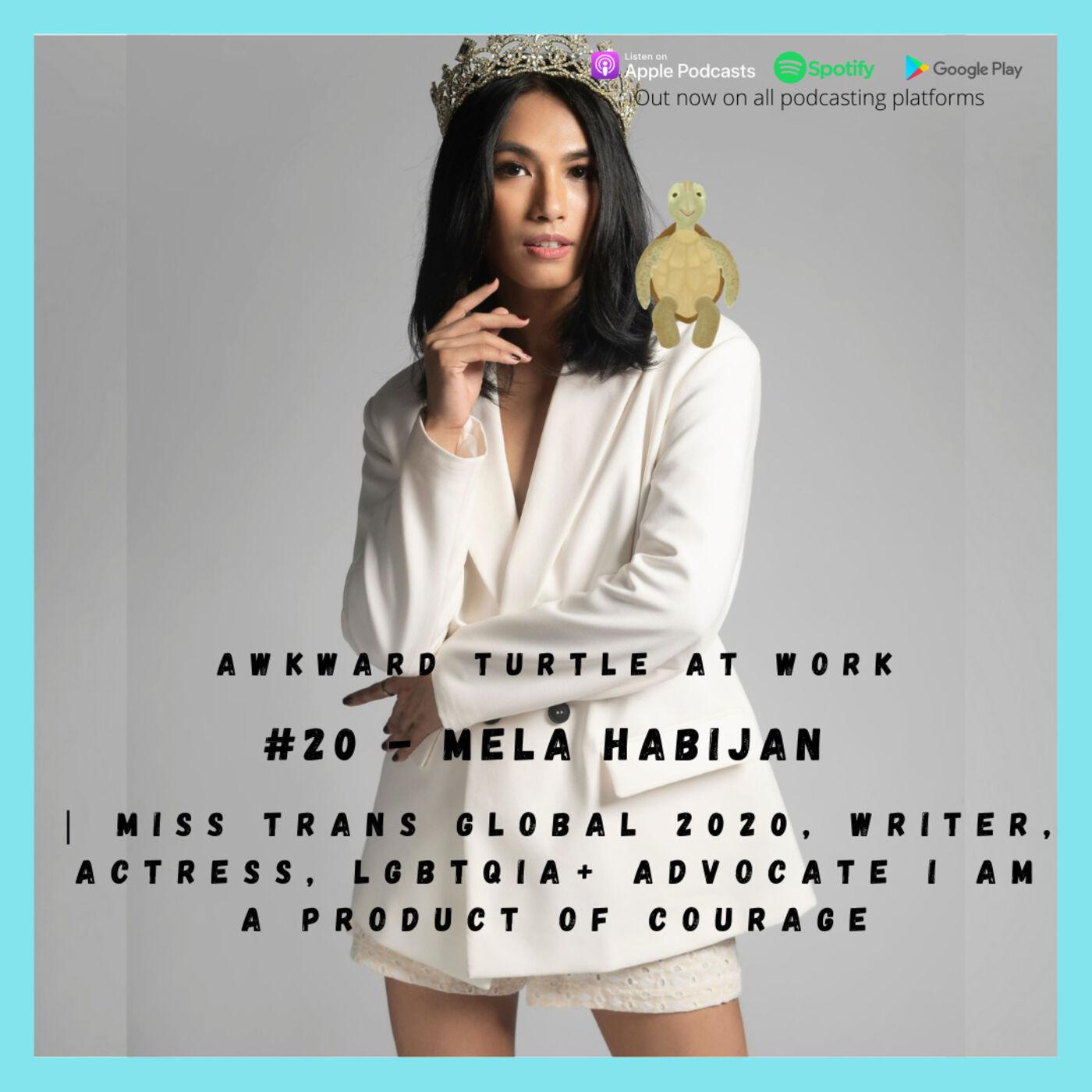 #20 - Mela Habijan | Miss Trans Global 2020, Writer, Actress, LGBTQIA+ Advocate | I am a product of courage
