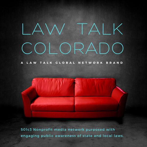 Law Talk Colorado, a Law Talk Global Network brand Podcast Artwork Image