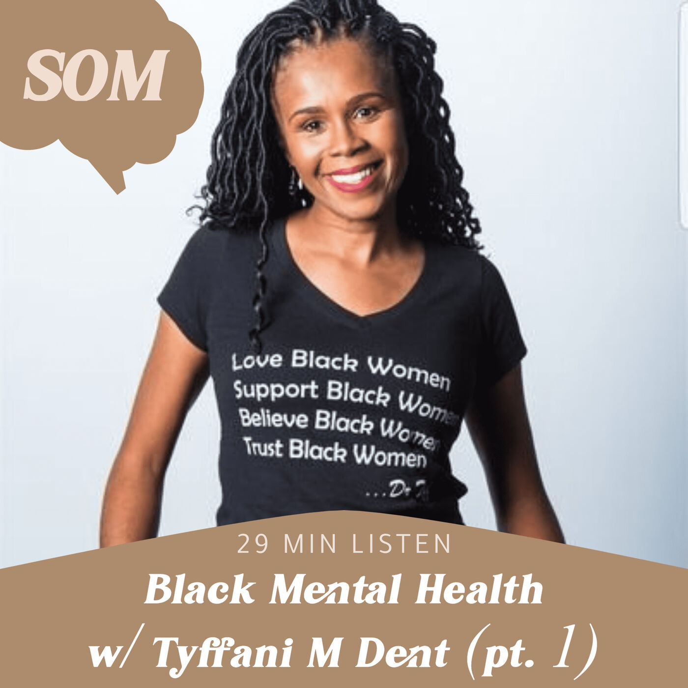 Black Mental Health with Dr. Tyffani M Dent (Part 1)