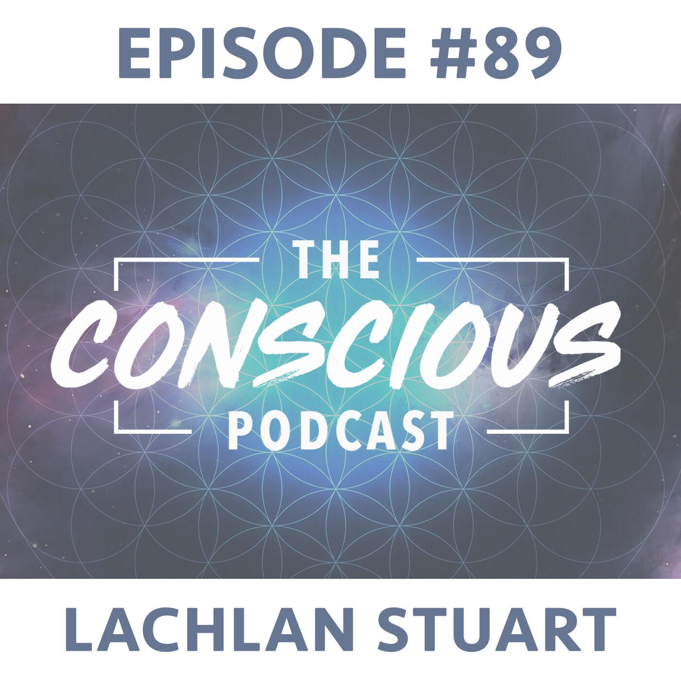#89 - Lachlan Stuart on Identity, Finding Fulfilment & Empowering Men.