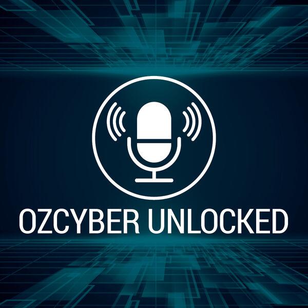 OzCyber Unlocked Podcast Artwork Image